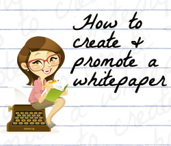 How to Create & Promote a Whitepaper